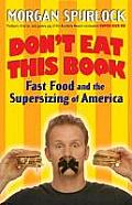 Don't Eat This Book: Fast Food and the Supersizing of America Cover