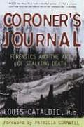 Coroners Journal Forensics & the Art of Stalking Death