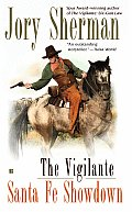 The Vigilante: Santa Fe Showdown (Berkley Western Novels)