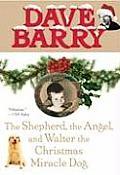 Shepherd the Angel & Walter the Christmas Miracle Dog