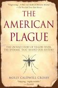 American Plague The Untold Story of Yellow Fever the Epidemic That Shaped Our History
