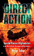 Direct Action (Special Forces Afghanistan) by Peter Telep