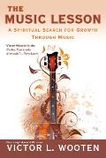 Music Lesson A Spiritual Search for Growth Through Music