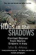 HOGs in the Shadows Combat Stories from Marine Snipers in Iraq