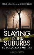 A Slaying In The Suburbs: The Tara Grant Murder (Berkley True Crime) by Steve Miller