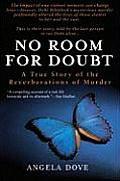 No Room for Doubt A True Story of the Reverberations of Murder