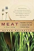 Meat A Love Story Pasture to Plate a Search for the Perfect Meal