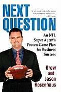 Next Question: An NFL Super Agent's Proven Game Plan for Business Success