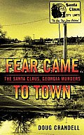 Fear Came to Town: The Santa Claus, Georgia, Murders (Berkley True Crime)