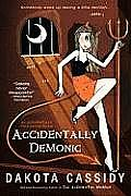 Accidentally Demonic (Accidentally Paranormal Novels)