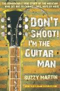 Don't Shoot! I'm the Guitar Man Don't Shoot! I'm the Guitar Man Cover