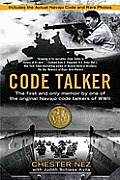 Code Talker the First & Only Memoir By One of the Original Navajo Code Talkers of WWII