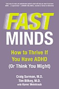 Fast Minds How to Thrive If You Have ADHD Or Think You Might