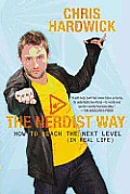 The Nerdist Way: How to Reach the Next Level (in Real Life) Cover