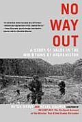 No Way Out A Story of Valor in the Mountains of Afghanistan
