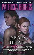Alpha & Omega #1: Dead Heat by Patricia Briggs