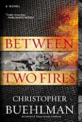 Between Two Fires A Novel