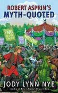 Robert Asprin's Myth-Quoted (Robert Asprin's Myth) by Jody Lynn Nye