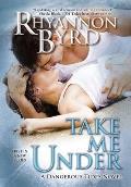 Take Me Under (Dangerous Tides Novel)