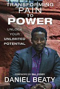 Transforming Pain to Power Unlock Your Unlimited Potential