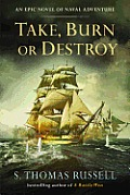 Take, Burn or Destroy (Charles Hayden Novel)