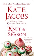 Knit the Season (Friday Night Knitting Club Novels)