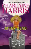 After Dead: What Came Next in the World of Sookie Stackhouse (Sookie Stackhouse)