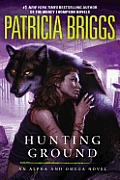 Alpha & Omega #2: Hunting Ground by Patricia Briggs