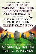 Dead But Not Forgotten Stories from the World of Sookie Stackhouse