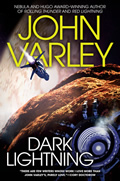 Dark Lightning (Thunder & Lightning Novel) by John Varley