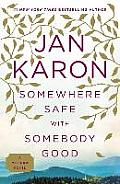 Mitford Years #10: Somewhere Safe with Somebody Good: The New Mitford Novel