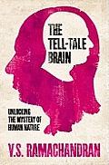 Tell Tale Brain Unlocking the Mystery of Human Nature