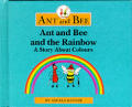 Ant & Bee & The Rainbow A Story About Co