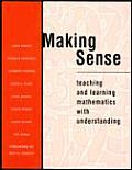 Making Sense Teaching & Learning Mathematics with Understanding