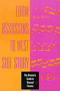 From Asassins To West Side Story : the Director's Guide To Musical Theatre (96 Edition)