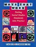 Ways That Work: Putting Social Studies Standards Into Practice Cover