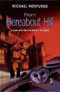 From Hereabout Hill: a Collection of Short Stories
