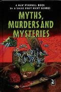 Myths, Murders and Mysteries: a New Windmill Book of Stories From Many Genres