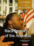 Living Through History: Core Book. Black Peoples of the Americas