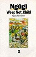 Weep Not, Child (African Writers Series) Cover