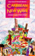 Caribbean New Wave: Contemporary Short Stories (Heinemann Caribbean Writers Series)