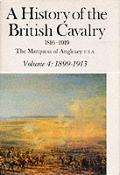 History of the British Cavalry 1899 1913 Volume IV
