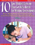 10 Easy Writing Lessons That Get Kids Ready for Standardized Tests Proven Ways to Raise Your Students Scores on the State Performance Assessments in Writing