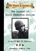 The Journal of Scott Pendleton Collins: A World War II Soldier, Normandy, France 1944 (My Name Is America)
