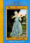 Marie Antoinette: Princess of Versailles; Austria-France, 1769 (Royal Diaries)