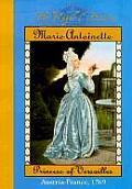 Marie Antoinette: Princess of Versailles; Austria-France, 1769 (Royal Diaries)
