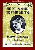 One Eye Laughing, the Other Weeping: The Diary of Julie Weiss (Dear America) Cover