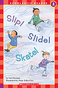 Slip! Slide! Skate! (Hello Reader! Level 2)