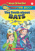 Magic School Bus Chapter Books #01: The Truth about Bats