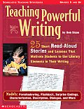 Teaching Powerful Writing 25 Short Read Aloud Stories & Lessons That Motivate Students to Use Literary Elements in Their Writing